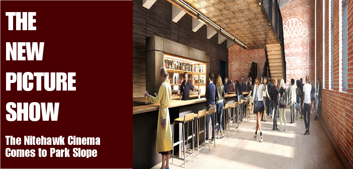 The New Picture Show: Nitehawk Cinema Comes to Park Slope