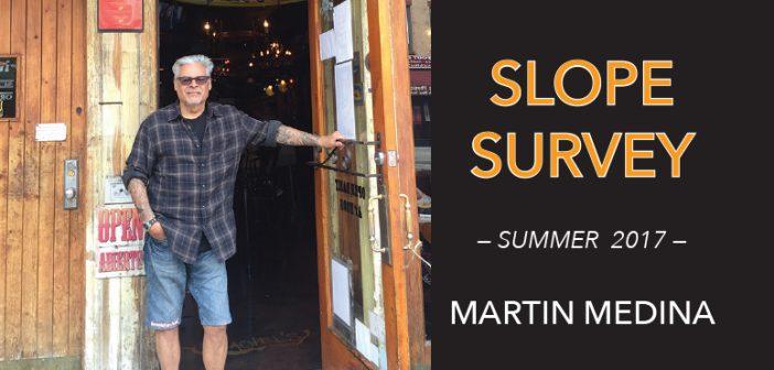 Slope Survey: Martin Medina