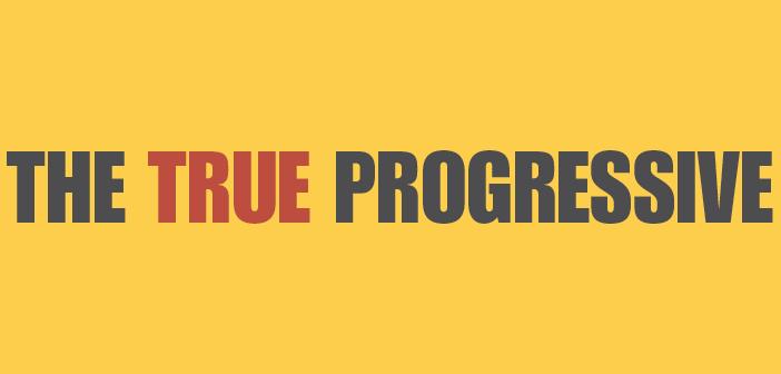 The True Progressive