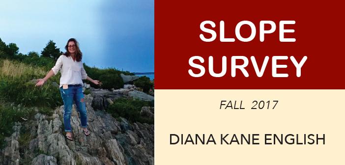 Slope Survey: Diana Kane English